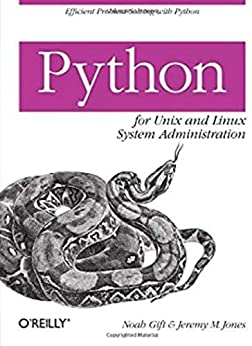 Python for Unix and Linux System Administration by Noah Gift and Jeremy M. Jones