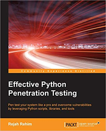 Effective Python Penetration Testing by Rejah Rehim